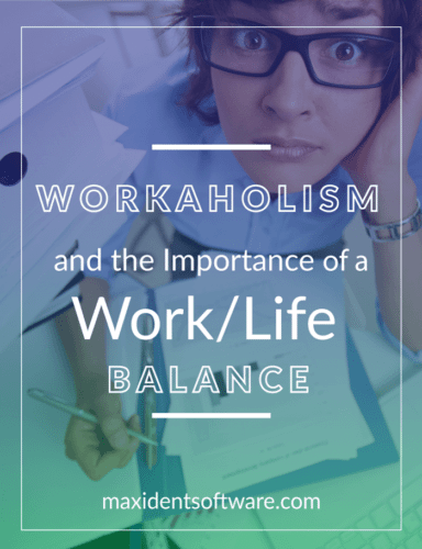 Workaholism and the Importance of a Work/Life Balance